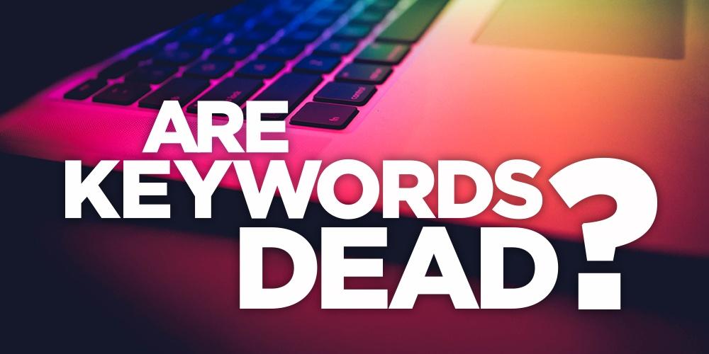 Are-Keywords-Dead-blog-image-option-1